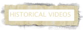 HISTORICAL VIDEOS